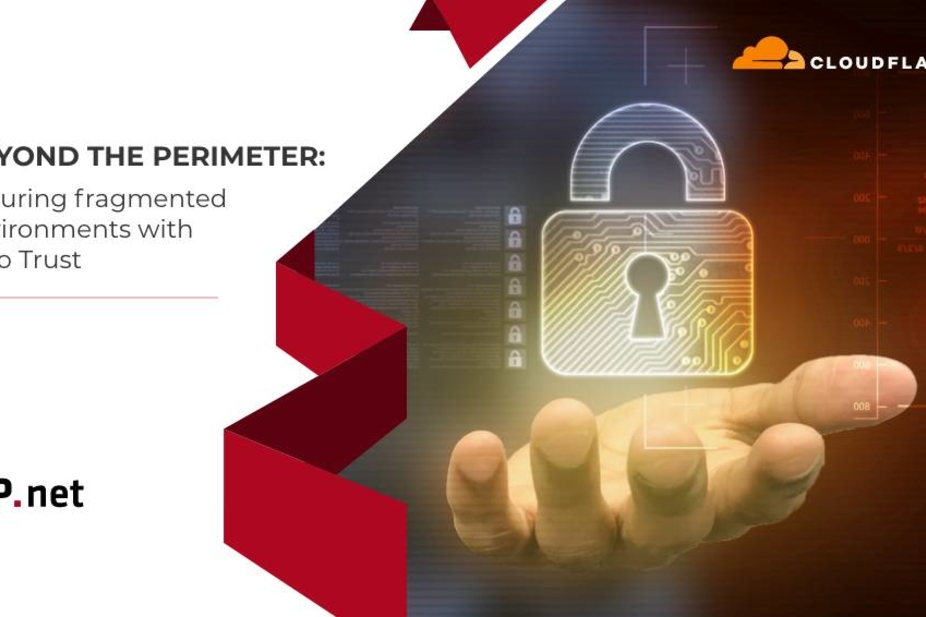 Beyond the Perimeter: Securing Fragmented Environments with Zero Trust