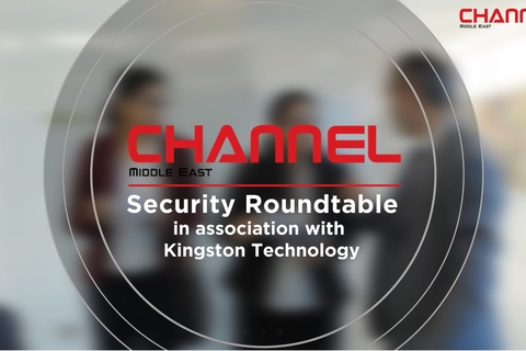 Channel Middle East Security Roundtable in association with Kingston Technology